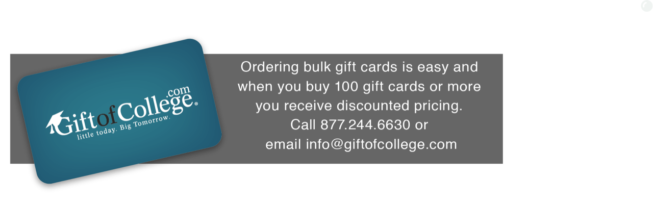 Learn More - 877-244-6630 or info@giftofcollege.com