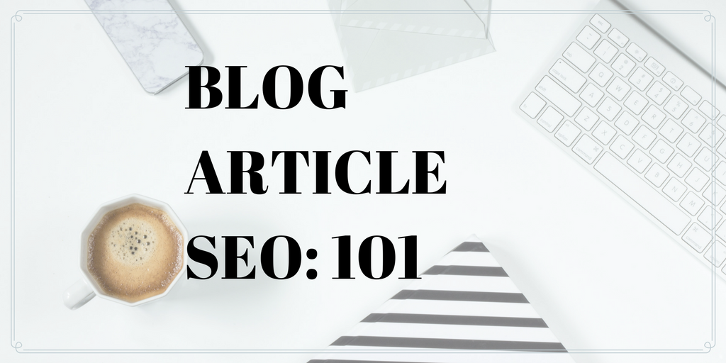 Blog Article SEO 101
