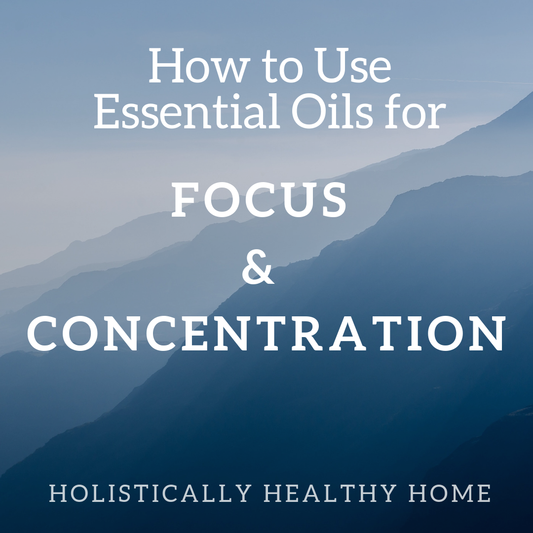 How to Use Essential Oils to Improve Your Focus and Concentration #essentialoilsforfocus #naturalfocustips #diffuserblendforfocus #howtoimproveconcentration