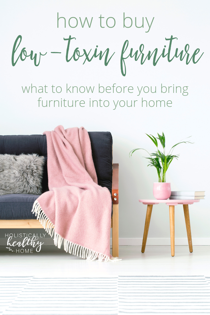New furniture brings SO MANY toxins into our homes! Find out the toxins you need to avoid and the certifications you want before you buy new furniture. #healthyfurniture #toxin-freefurniture #healthyhomes