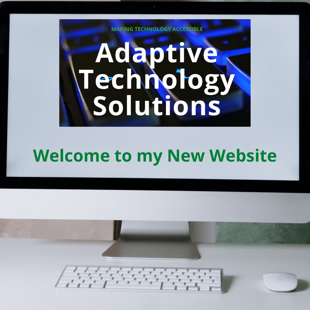 Adaptive Technology Solutions banner on a computer screen with text underneath reading Welcome to my New Website