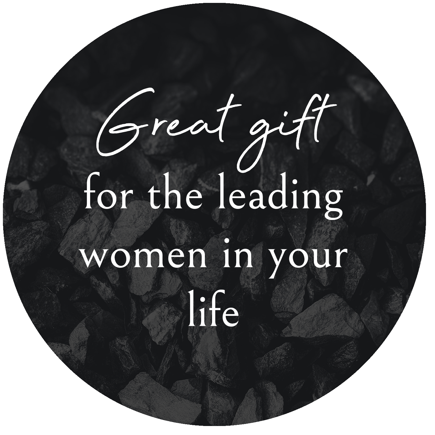 Great Gift for the leading women in your life